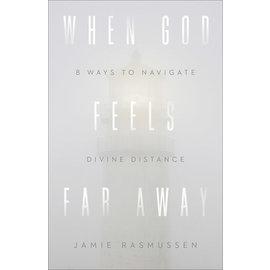 COIMING FALL 2021 When God Feels Far Away (Jamie Rasmussen), Paperback