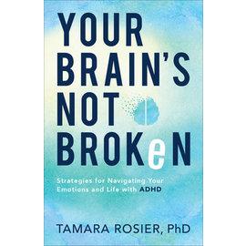 Your Brain's Not Broken (Tamara Rosier), Paperback