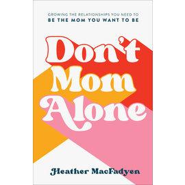COMING FALL 2021 Don't Mom Alone (Heather MacFadyen), Paperback