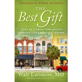 COMING FALL 2021 The Best Gift (Walt Larimore), Paperback