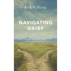 COMING FALL 2021 Navigating Grief (Kirk H. Neely), Paperback