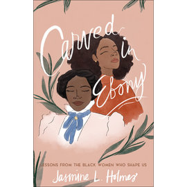 COMING FALL 2021 Carved in Ebony (Jasmine L. Holmes), Paperback