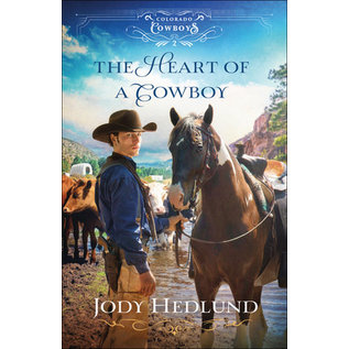 COMING FALL 2021 Colorado Cowboys #2: The Heart of a Cowboy (Jody Hedlund), Paperback
