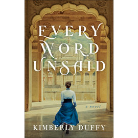 COMING FALL 2021 Every Word Unsaid (Kimberly Duffy), Paperback