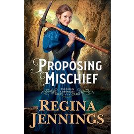 COMING FALL 2021 Joplin Chronicles #2: Proposing Mischief (Regina Jennings), Paperback