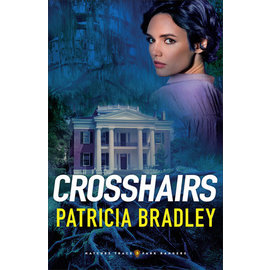 COMING FALL 2021 Natchez Trace Park Rangers #3: Crosshairs (Patricia Bradley), Paperback
