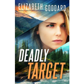 COMING FALL 2021 Rocky Mountain Courage #2: Deadly Target (Elizabeth Goddard), Paperback
