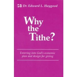 Why The Tithe? (Dr. Edward L. Haygood), Paperback