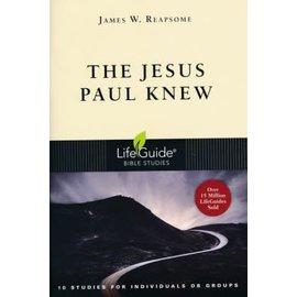 LifeGuide Bible Study: The Jesus Paul Knew