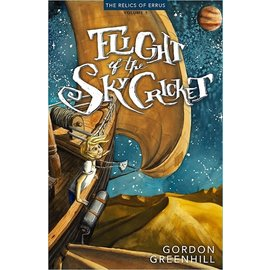 Relics of Errus #1: Flight of the SkyCricket (Gordon Greenhill), Paperback