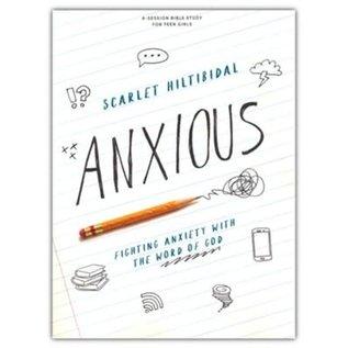 Anxious Bible Study for Teen Girls (Scarlet Hiltibidal), Paperback
