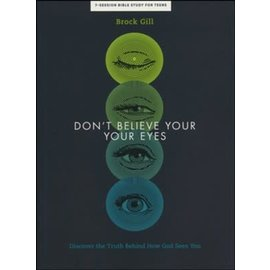 Don't Believe Your Eyes Bible Study for Teens (Brock Gill), Paperback