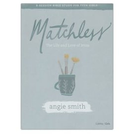 Matchless Bible Study Book for Teen Girls (Angie Smith), Paperback