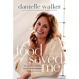 Food Saved Me (Danielle Walker), Hardcover