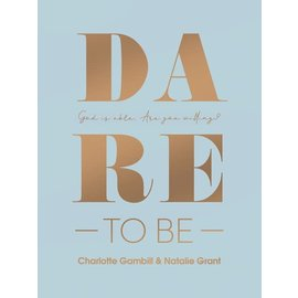 Dare to Be (Charlotte Gambill & Natalie Grant), Hardcover