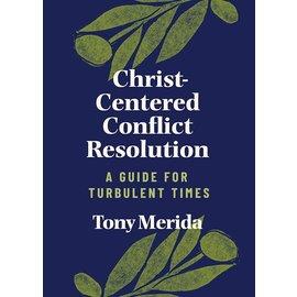 Christ-Centered Conflict Resolution (Tony Merida), Paperback