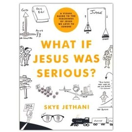 What if Jesus Was Serious? (Skye Jethani), Paperback