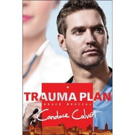 Grace Medical Series #1: Trauma Plan (Candace Calvert), Paperback