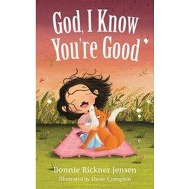God, I Know You're Good (Bonnie Rickner Jensen), Board Book