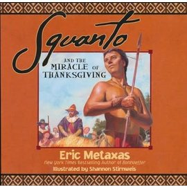 Squanto and the Miracle of Thanksgiving (Eric Metaxas), Paperback