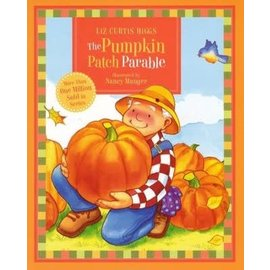 The Pumpkin Patch Parable (Liz Curtis Higgs), Hardcover