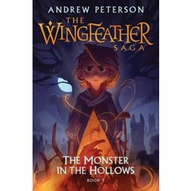 The Wingfeather Saga #3: The Monster in the Hollows (Andrew Peterson), Hardcover