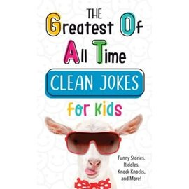 The Greatest of All Time Clean Jokes for Kids