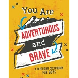 You Are Adventurous and Brave
