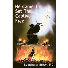He Came To Set The Captives Free (Rebecca Brown), Paperback