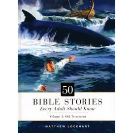 50 Bible Stories Every Adult Should Know, Volume 1: Old Testament (Matthew Lockhart), Hardcover