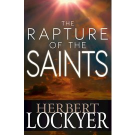 The Rapture of the Saints (Herbert Lockyer), Paperback