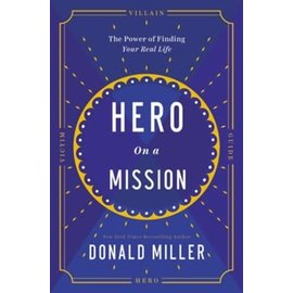COMING DECEMBER 2021 Hero on a Mission (Donald Miller), Hardcover