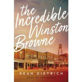 COMING NOVEMBER 2021 The Incredible Winston Browne (Sean Dietrich), Paperback