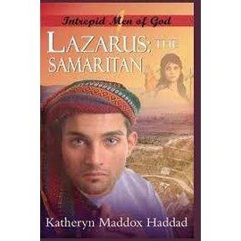 Intrepid Men of God #1: Lazarus, The Samaritan (Katheryn Haddad)