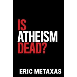 Is Atheism Dead? (Eric Metaxas), Hardcover