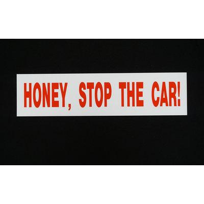 HONEY, STOP THE CAR!