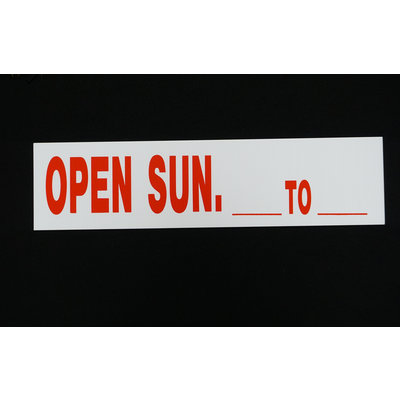 Open Sunday __ To __  6 x 24