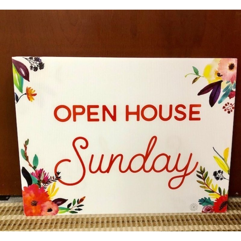 All Things Real Estate Open House Sunday Flowers  18 x 24