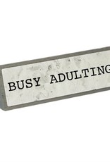Desk Message Plate-Busy Adulting