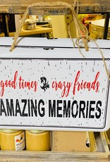 Good Times Crazy Friends Amazing Memories