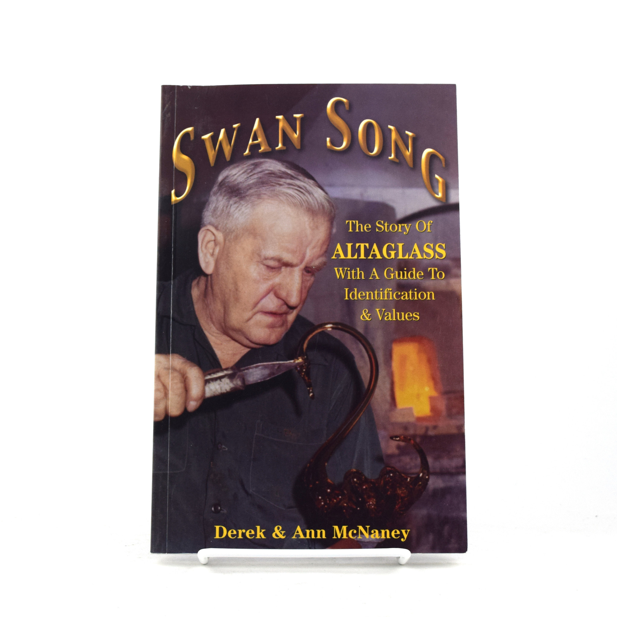 Swan Song: The Story of Altaglass with a Guide to Identification & Values