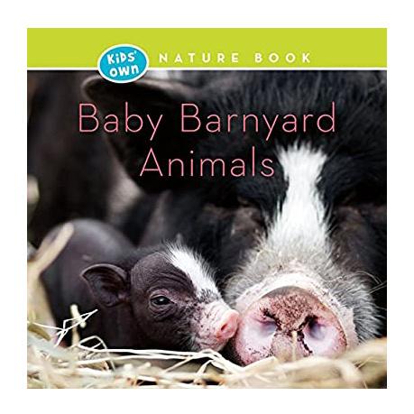 Kids' Own Nature Books: Baby Barnyard Animals