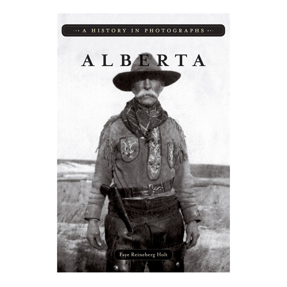 Alberta: A History in Photographs