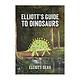 Elliott's Guide to Dinosaurs