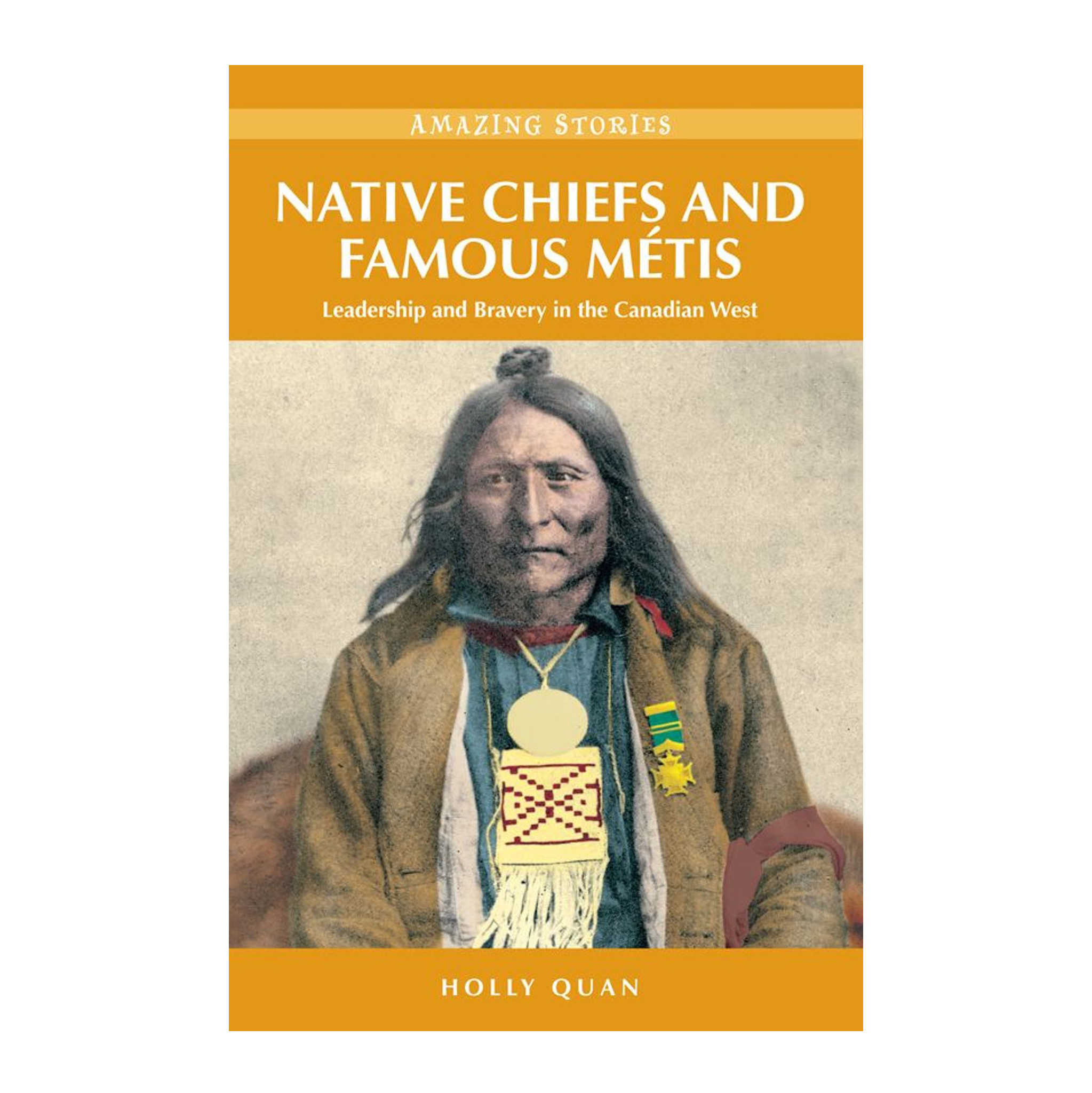 Native Chiefs and Famous Métis: Leadership and Bravery in the Canadian West