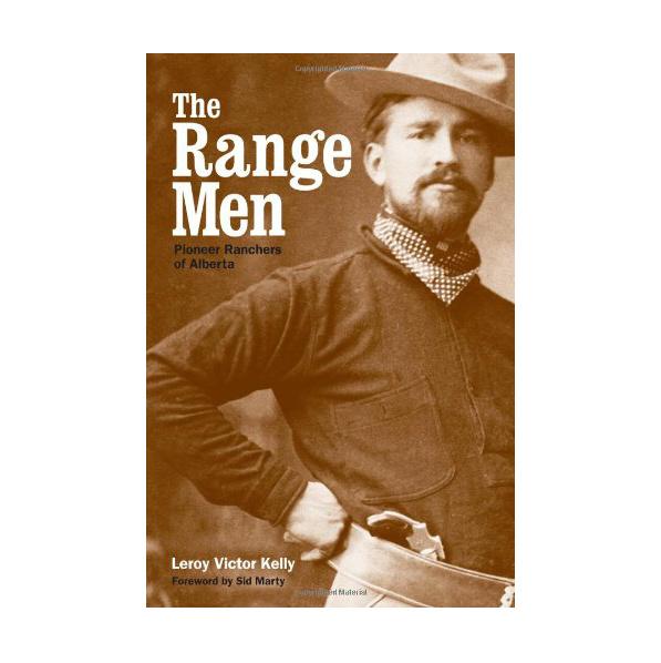 The Range Men: Pioneer Ranchers of Alberta