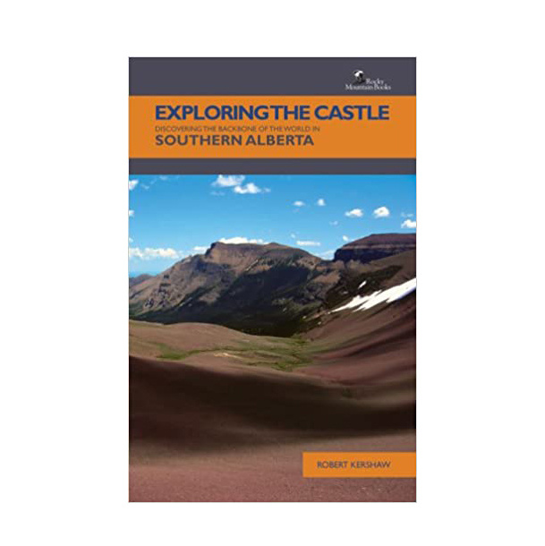 Exploring The Castle: Discovering the Backbone of the World in Southern Alberta