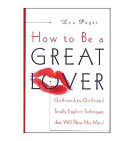 Broadway Books HOW TO BE A GREAT LOVER