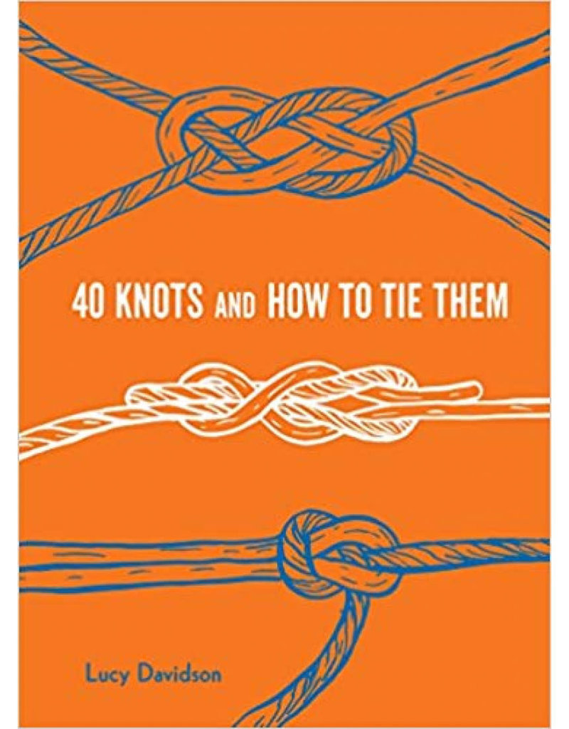 Princeton Architectural Press 40 Knots and How to Tie Them