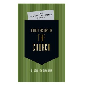 INTERVARSITY PRESS Pocket History of the Church